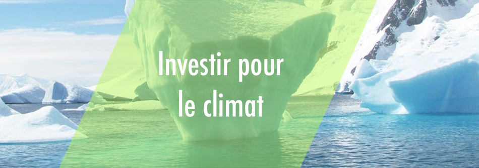 Finance durable : comment investir pour le climat