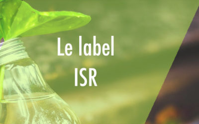 Label ISR : opter pour un fonds responsable