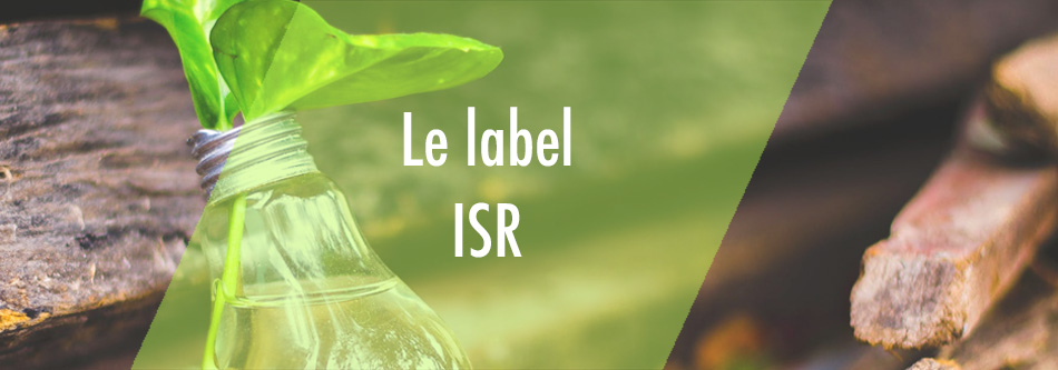 Label ISR : opter pour un fonds responsable