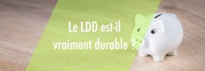 Le LDDS est-il durable ?