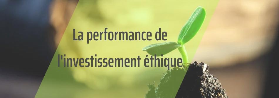 Investissement : les entreprises éthiques sont-elles performantes ?